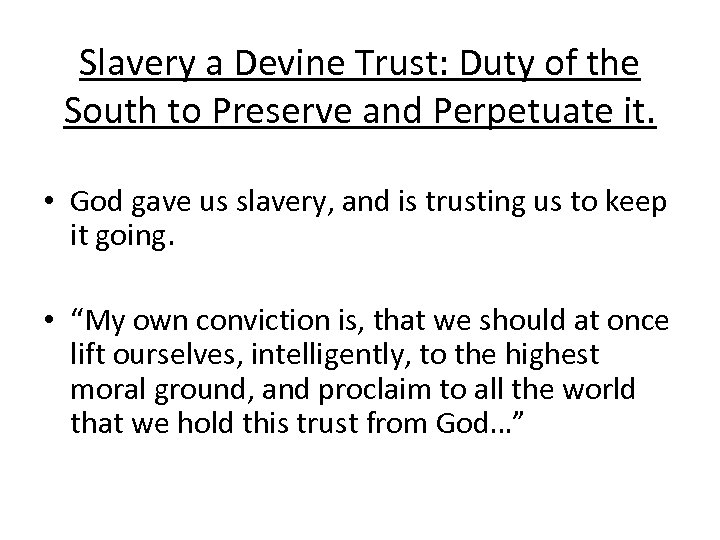 Slavery a Devine Trust: Duty of the South to Preserve and Perpetuate it. •