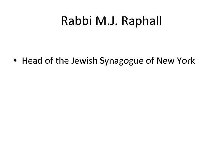 Rabbi M. J. Raphall • Head of the Jewish Synagogue of New York