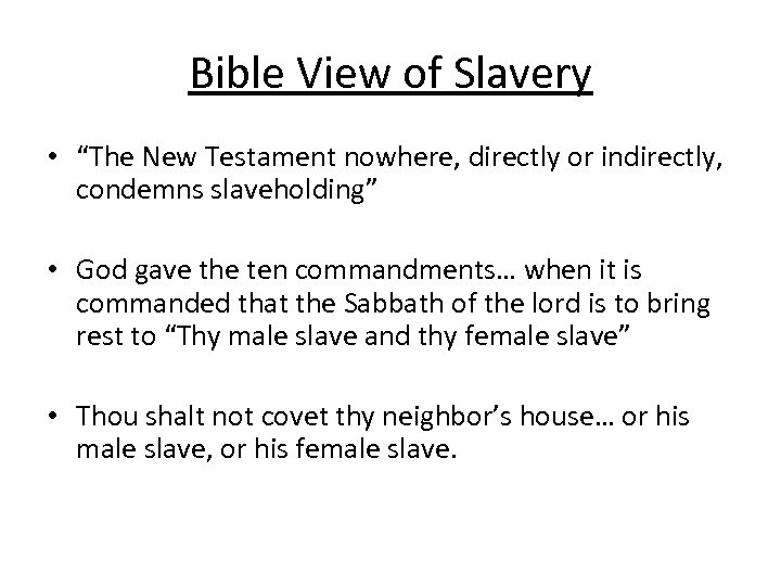 "Bible View of Slavery • ""The New Testament nowhere, directly or indirectly, condemns slaveholding"""