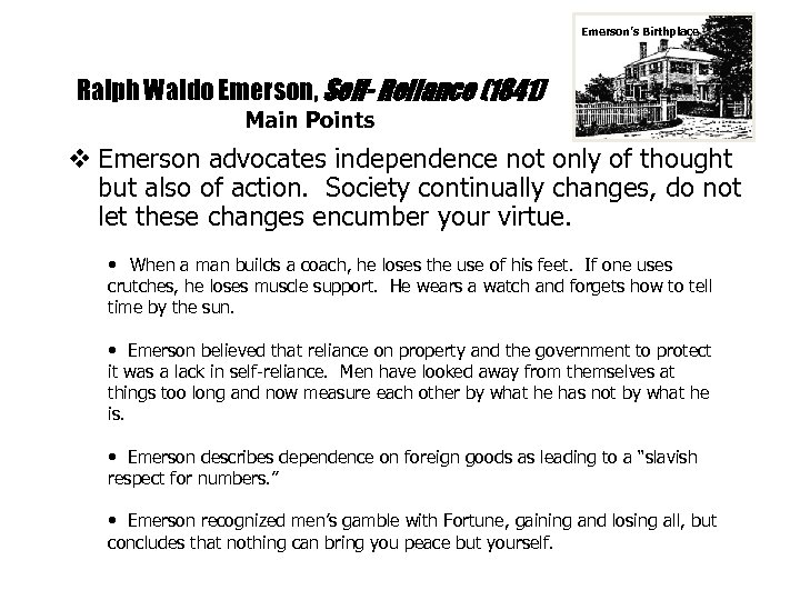 Emerson's Birthplace Ralph Waldo Emerson, Self- Reliance (1841) Main Points v Emerson advocates independence