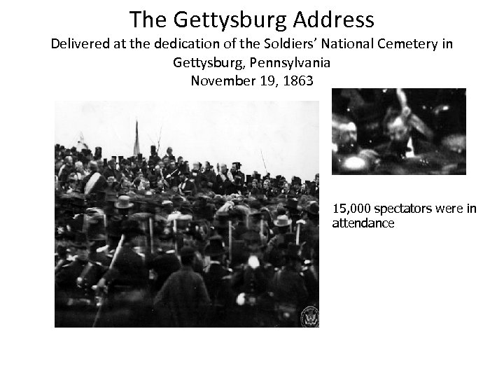 The Gettysburg Address Delivered at the dedication of the Soldiers' National Cemetery in Gettysburg,
