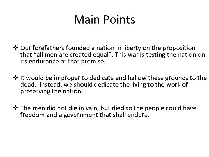 Main Points v Our forefathers founded a nation in liberty on the proposition that