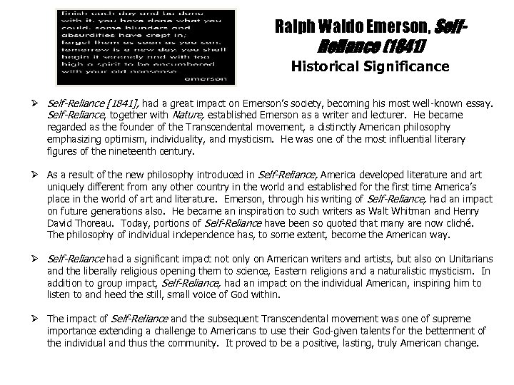 Ralph Waldo Emerson, Self- Reliance (1841) Historical Significance Ø Self-Reliance [1841], had a great