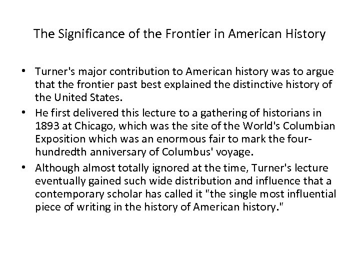 The Significance of the Frontier in American History • Turner's major contribution to American