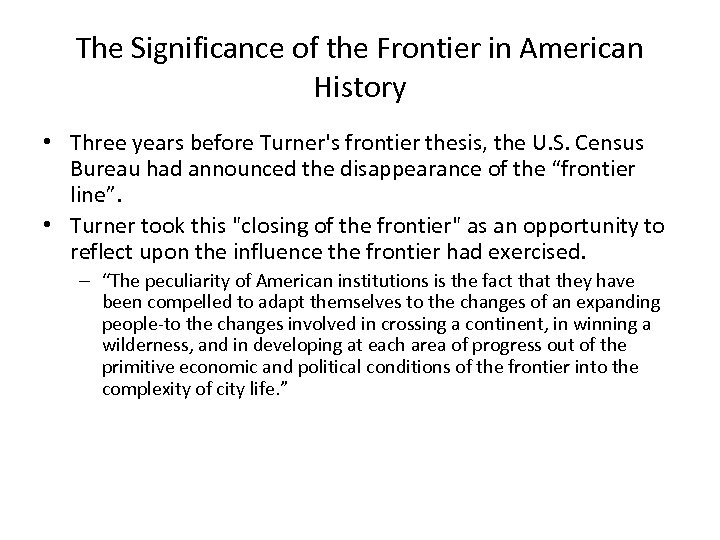 The Significance of the Frontier in American History • Three years before Turner's frontier