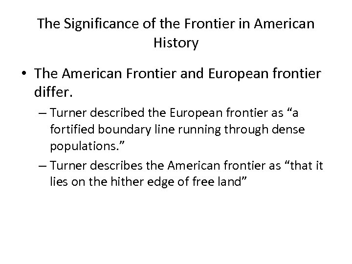 The Significance of the Frontier in American History • The American Frontier and European