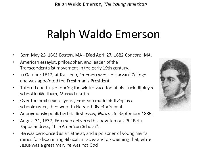 Ralph Waldo Emerson, The Young American Ralph Waldo Emerson • • Born May 25,
