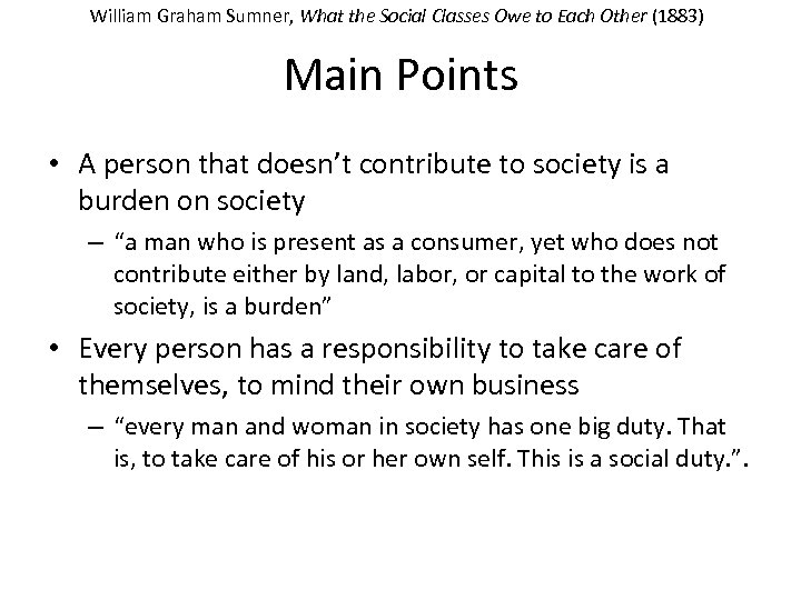 William Graham Sumner, What the Social Classes Owe to Each Other (1883) Main Points