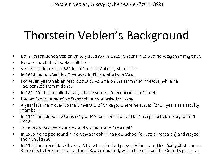 Thorstein Veblen, Theory of the Leisure Class (1899) Thorstein Veblen's Background • • •