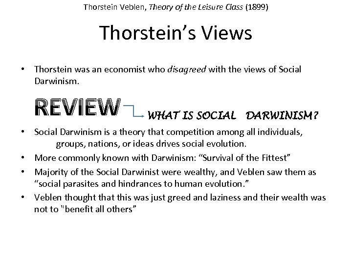 Thorstein Veblen, Theory of the Leisure Class (1899) Thorstein's Views • Thorstein was an
