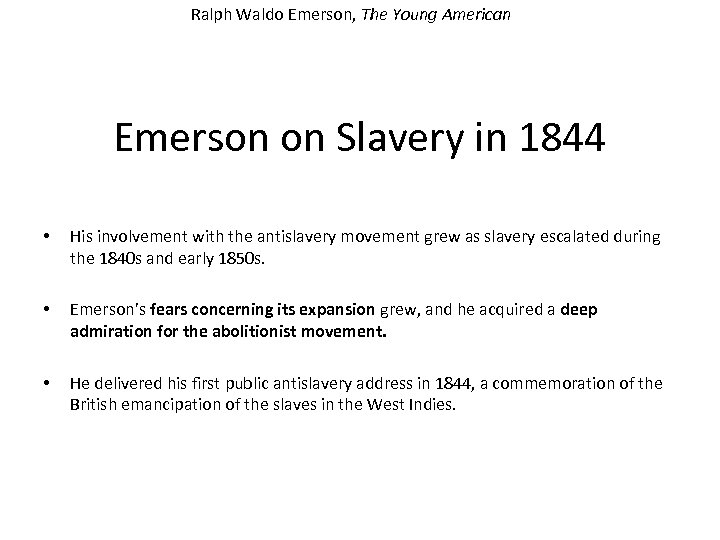 Ralph Waldo Emerson, The Young American Emerson on Slavery in 1844 • His involvement