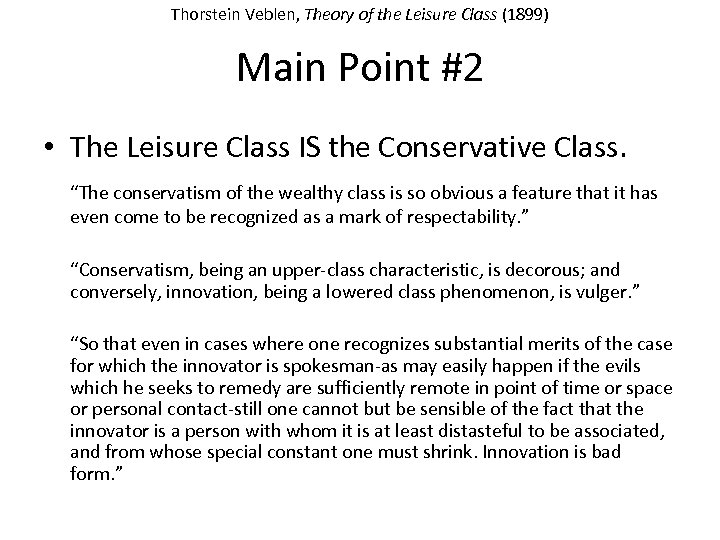 Thorstein Veblen, Theory of the Leisure Class (1899) Main Point #2 • The Leisure