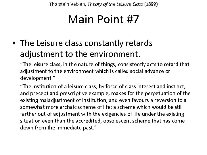 Thorstein Veblen, Theory of the Leisure Class (1899) Main Point #7 • The Leisure