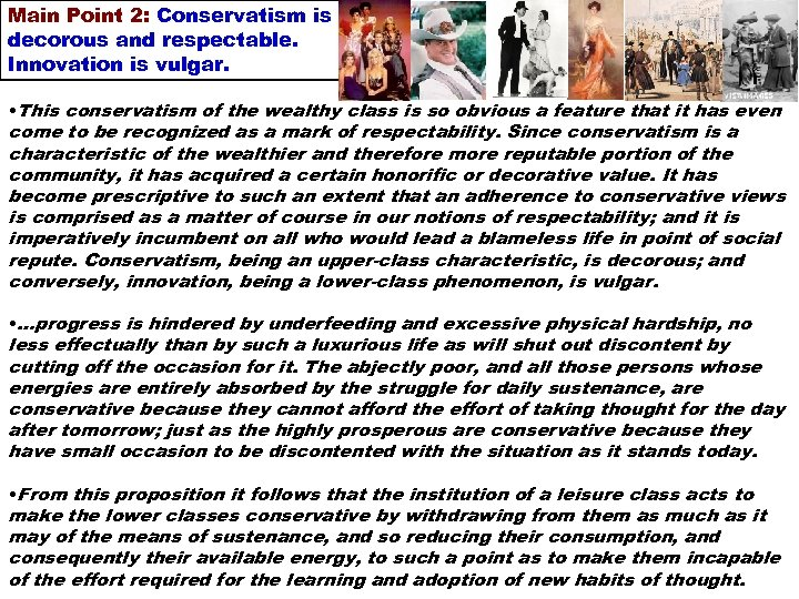Main Point 2: Conservatism is decorous and respectable. Innovation is vulgar. • This conservatism