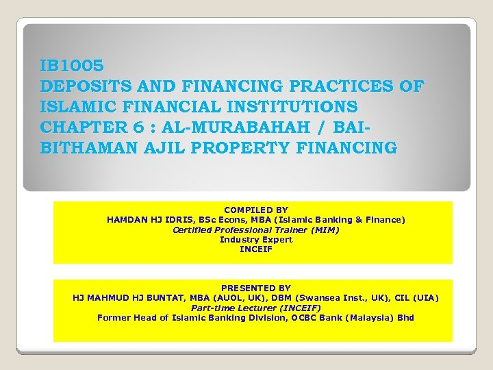 IB 1005 DEPOSITS AND FINANCING PRACTICES OF ISLAMIC FINANCIAL INSTITUTIONS CHAPTER 6 : AL-MURABAHAH