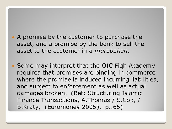 A promise by the customer to purchase the asset, and a promise by