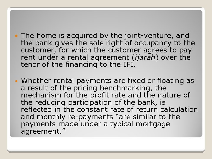 The home is acquired by the joint-venture, and the bank gives the sole