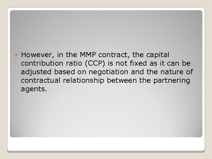 However, in the MMP contract, the capital contribution ratio (CCP) is not fixed