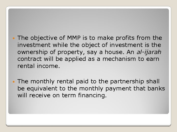 • The objective of MMP is to make profits from the investment while