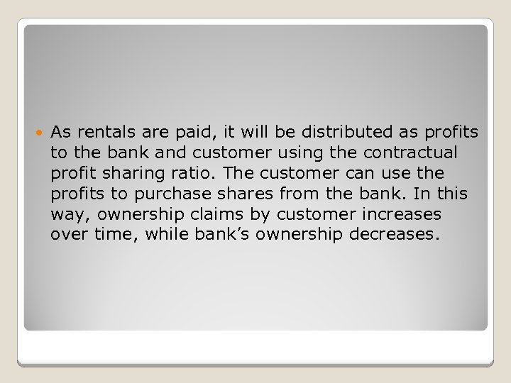 As rentals are paid, it will be distributed as profits to the bank