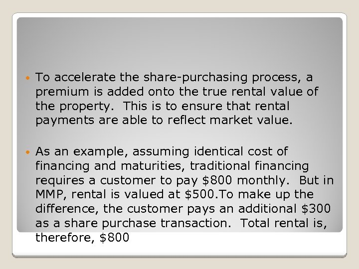 • To accelerate the share-purchasing process, a premium is added onto the true