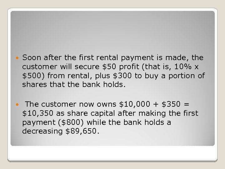 Soon after the first rental payment is made, the customer will secure $50