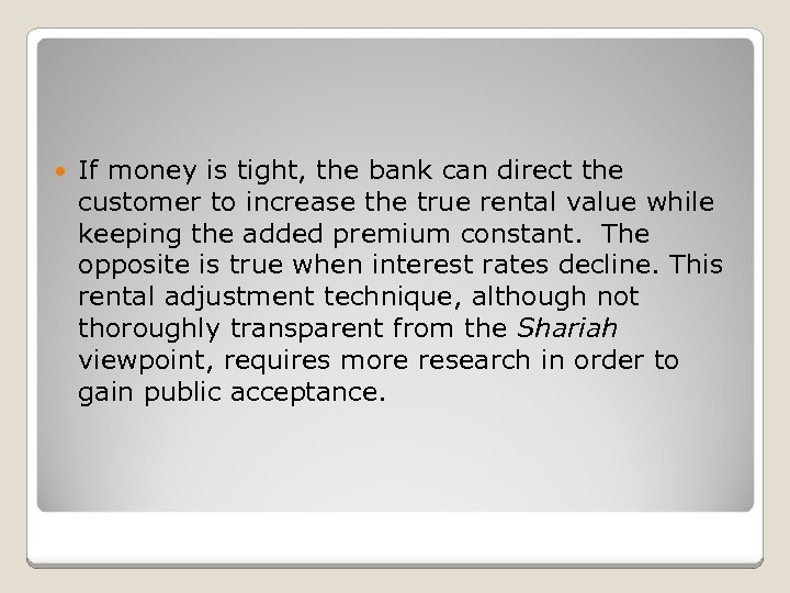 If money is tight, the bank can direct the customer to increase the