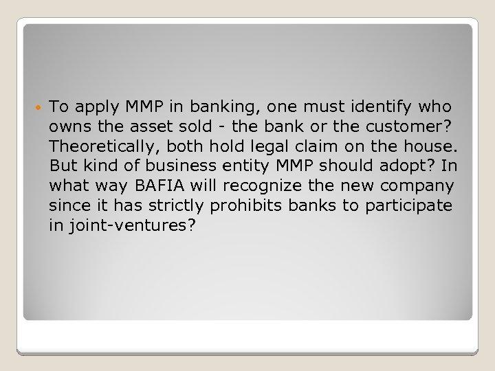 • To apply MMP in banking, one must identify who owns the asset