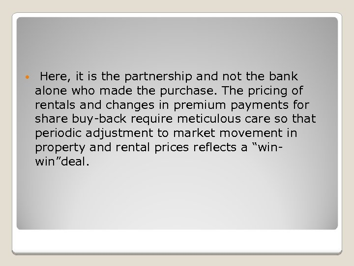 • Here, it is the partnership and not the bank alone who made