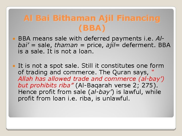 Al Bai Bithaman Ajil Financing (BBA) BBA means sale with deferred payments i. e.