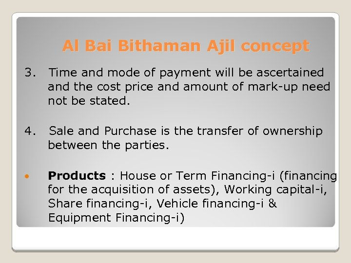 Al Bai Bithaman Ajil concept 3. Time and mode of payment will be ascertained