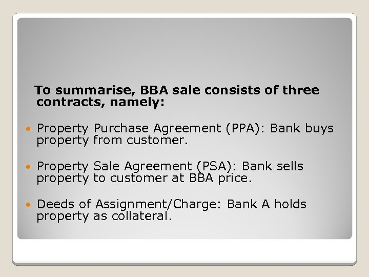 To summarise, BBA sale consists of three contracts, namely: Property Purchase Agreement (PPA):
