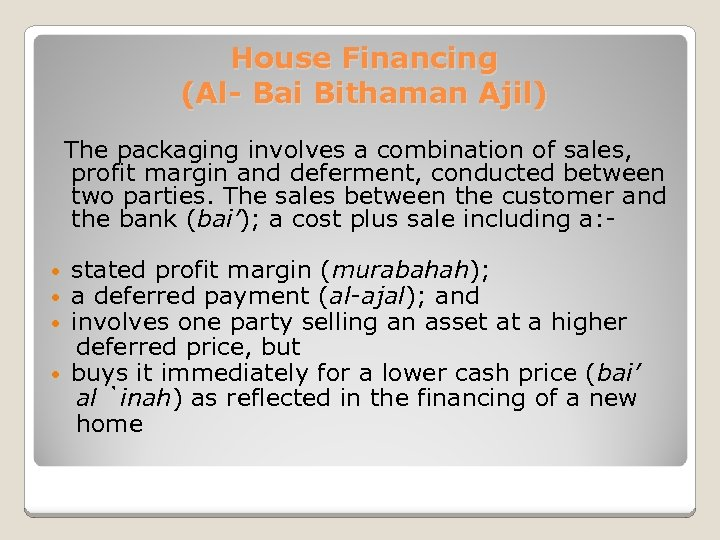 House Financing (Al- Bai Bithaman Ajil) The packaging involves a combination of sales, profit