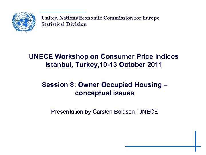 United Nations Economic Commission for Europe Statistical Division UNECE Workshop on Consumer Price Indices