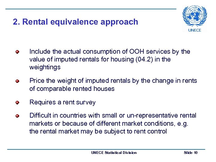 2. Rental equivalence approach Include the actual consumption of OOH services by the value