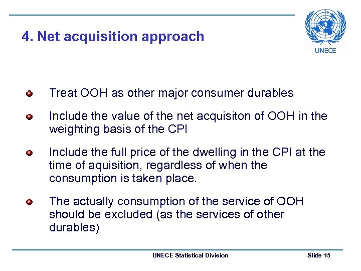 4. Net acquisition approach Treat OOH as other major consumer durables Include the value