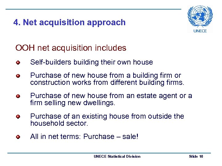 4. Net acquisition approach OOH net acquisition includes Self-builders building their own house Purchase