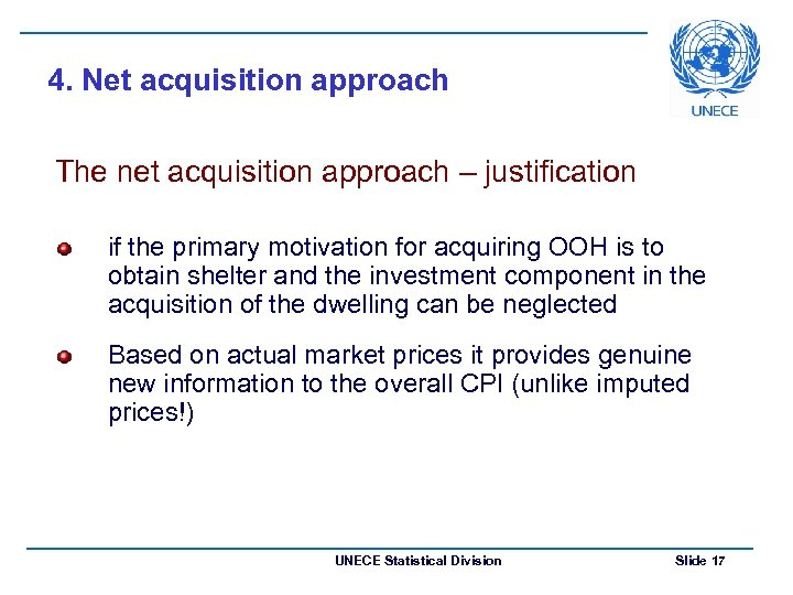 4. Net acquisition approach The net acquisition approach – justification if the primary motivation