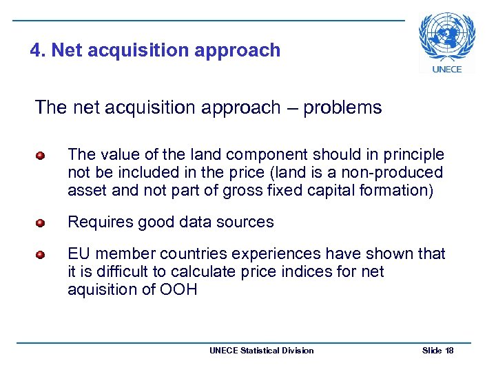 4. Net acquisition approach The net acquisition approach – problems The value of the