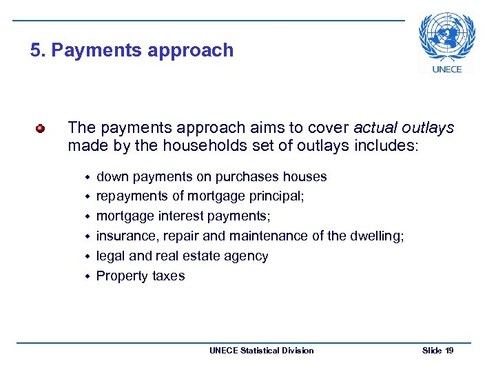 5. Payments approach The payments approach aims to cover actual outlays made by the