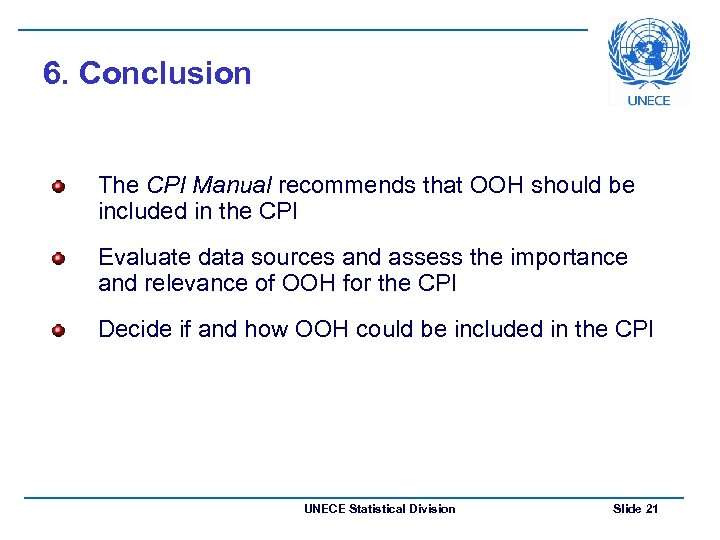 6. Conclusion The CPI Manual recommends that OOH should be included in the CPI