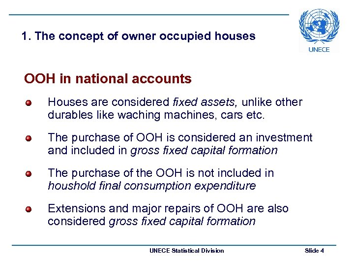1. The concept of owner occupied houses OOH in national accounts Houses are considered