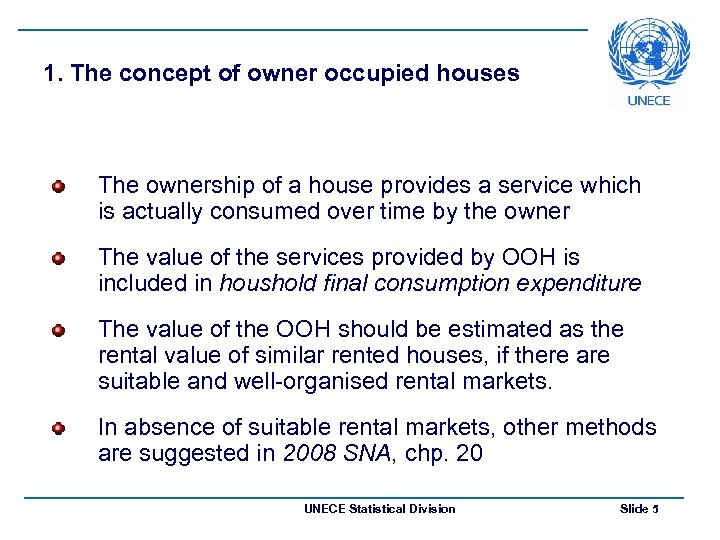 1. The concept of owner occupied houses The ownership of a house provides a