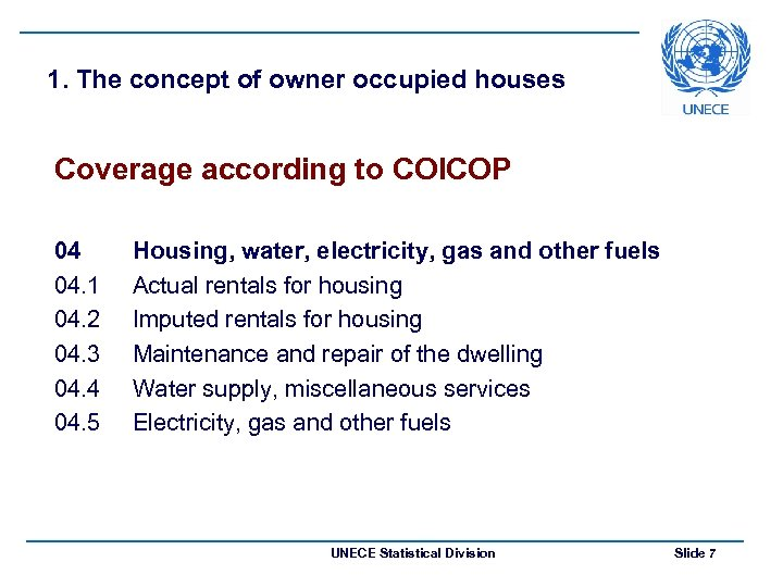 1. The concept of owner occupied houses Coverage according to COICOP 04 04. 1