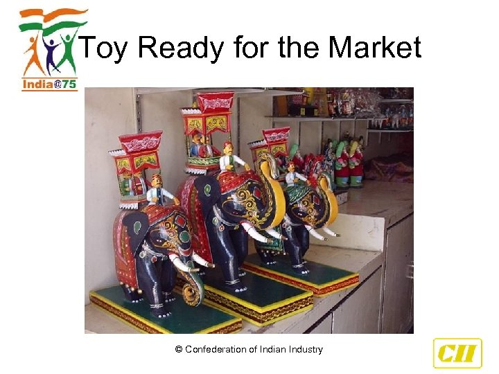 Toy Ready for the Market © Confederation of Indian Industry