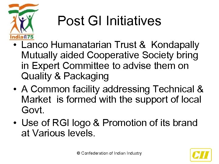 Post GI Initiatives • Lanco Humanatarian Trust & Kondapally Mutually aided Cooperative Society bring