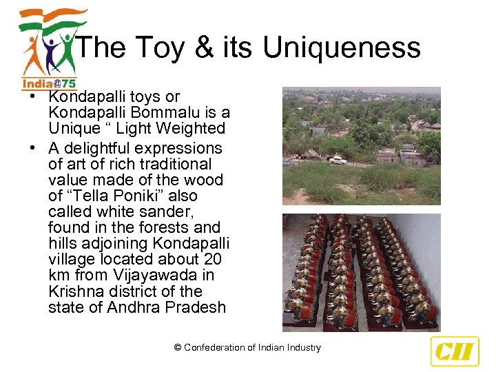 The Toy & its Uniqueness • Kondapalli toys or Kondapalli Bommalu is a Unique