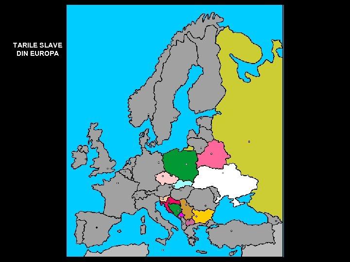 TARILE SLAVE DIN EUROPA
