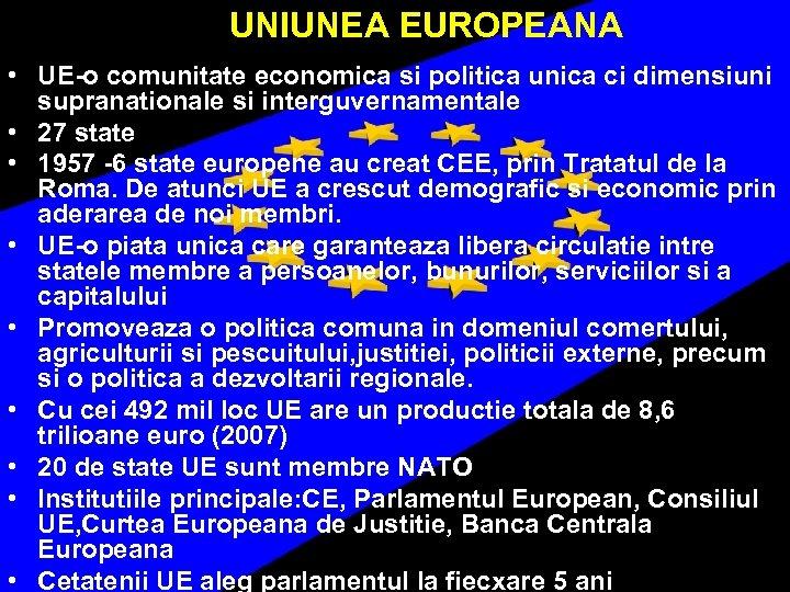 UNIUNEA EUROPEANA • UE-o comunitate economica si politica unica ci dimensiuni supranationale si interguvernamentale