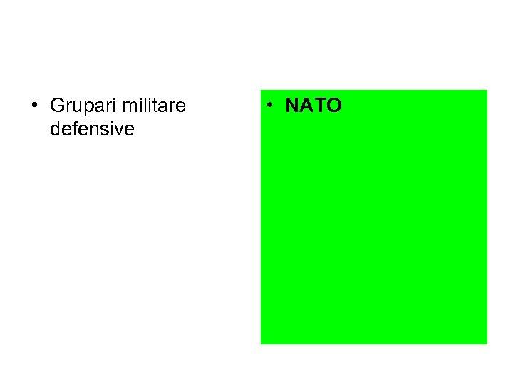 • Grupari militare defensive • NATO